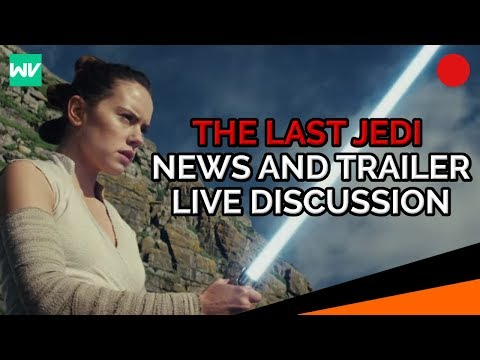 Star Wars News and The Last Jedi Trailer Breakdown!: Live Discussion with Wotso