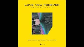 Play Love You Forever (feat. Stadiumx & Sam Martin) (Metrush Remix)
