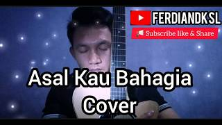 Armada Band - Asal Kau Bahagia (cover Ferdiandksl)