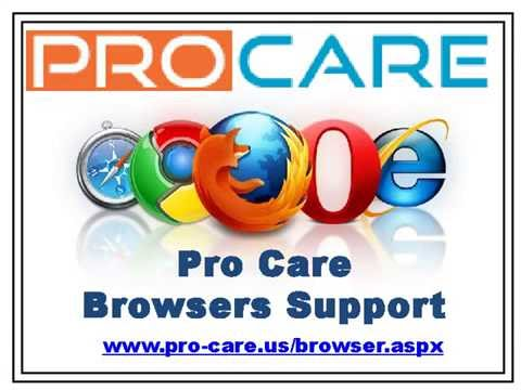Pro Care | Browser Help | Browser Support @1-800-761-6289
