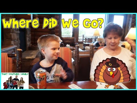Where Did We Go? Thanksgiving 2017 / That YouTub3 Family