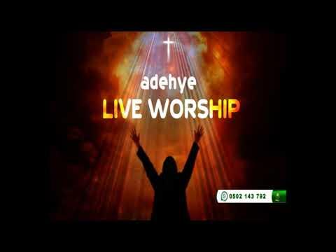 Adehye Live Worship with Brother Sark