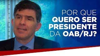 Por que quero ser presidente da OAB/RJ?