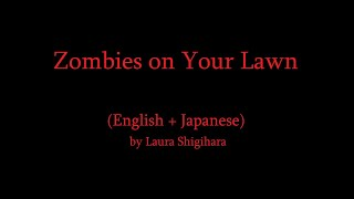 Zombies On Your Lawn (English + Japanese)