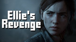 ELLIE'S REVENGE - The Last of Us 2 THEORY/ANALYSIS [The Last of Us Part II E3 2018]