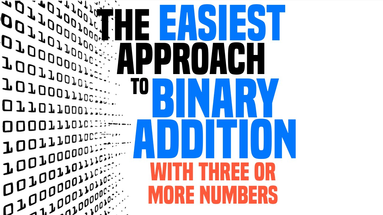 How To Do Binary Addition with 3 or More Numbers - YouTube