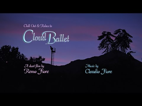 """Cloud Ballet"" - A short Chill Out Film - Panasonic TM700"