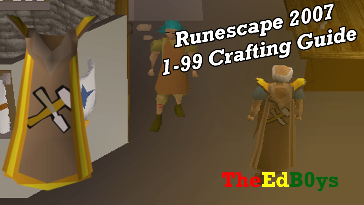 crafting guide runescape runescape 2007 1 99 crafting guide how to get 99 1735