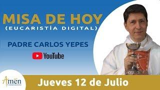 Misa de Hoy (Eucaristía Digital) Jueves 12 julio  2018 - Padre Carlos Yepes