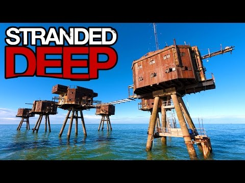Stranded Deep - SEA FORTS! (Stranded Deep #2)