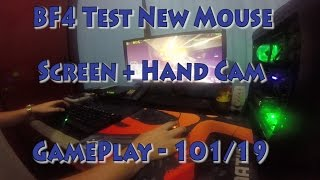 BF4 Test New Mouse - Screen And  Hand Cam - 101/19