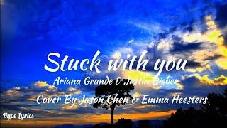 Jason Chen & Emma Heesters  - Stuck With you(Cover)(Lyrics) - Hype Lyrics