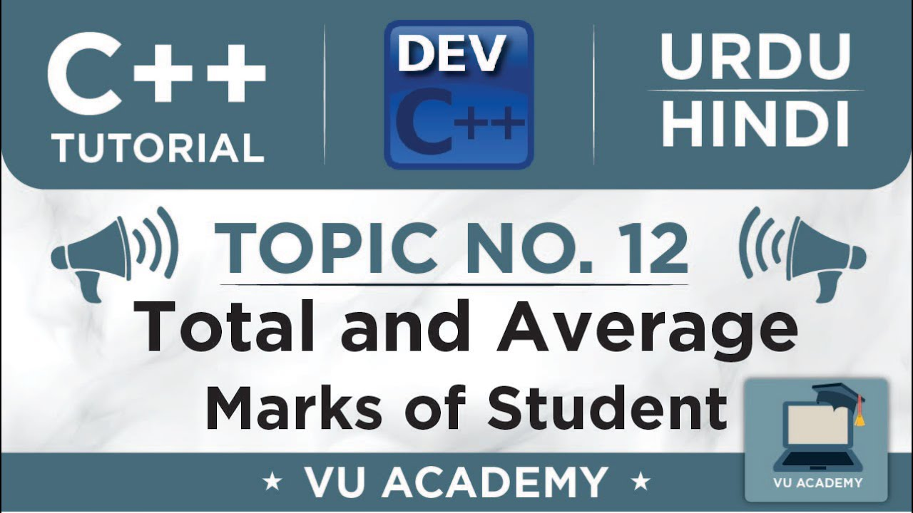 Topic No  7 Find Total and Average marks of student (C++ in Urdu)