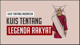 99% ORANG INDONESIA GAK BISA JAWAB ! KUIS TENTANG CERITA RAKYAT LEGENDA INDONESIA !