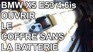 [Auto] BMW X5 E53 - Ouvrir le coffre sans batterie