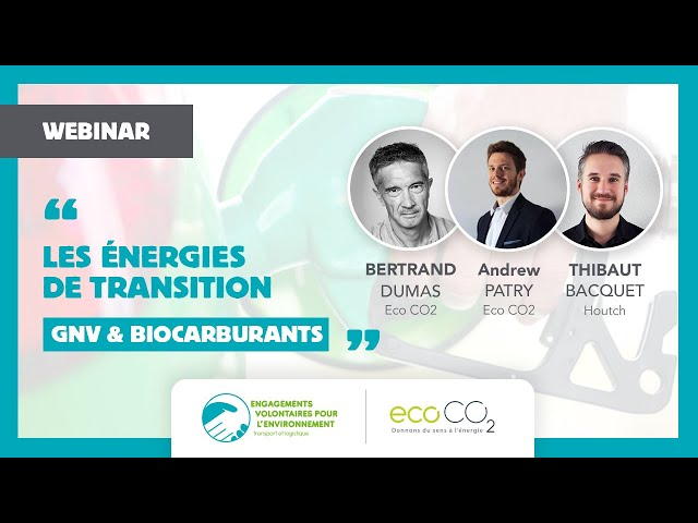 Webinar EVE Les énergies de transition (GNV & Biocarburants)