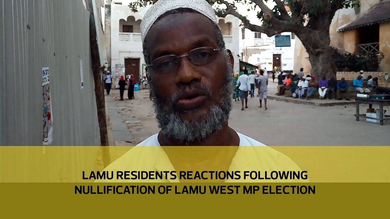 Lamu residents reactions following nullification of Lamu west MP election