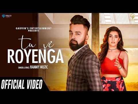 Tu Vi Royenga Official Video Hammy Muzic | Music Nasha | Latest Punjabi Song 2020 | New Punjabi Song