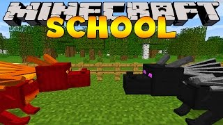 Minecraft School : DRAGONS AT THE SCHOOL!