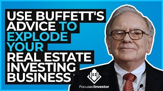 How To Explode Your Growth In Real Estate Investing - Warren Buffett's Strategy to Maximize Focus
