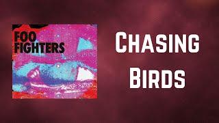 Foo Fighters - Chasing Birds (Lyrics)