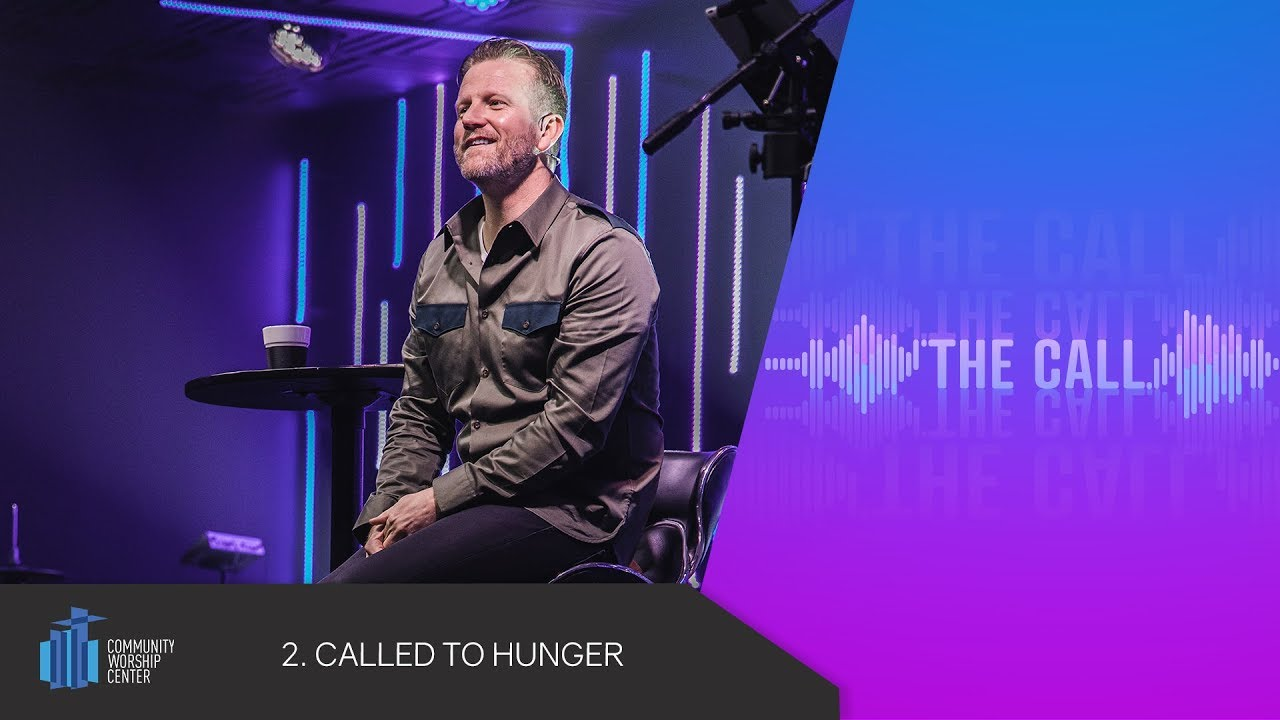 Called to Hunger | The Call | Pastor Keith Deal