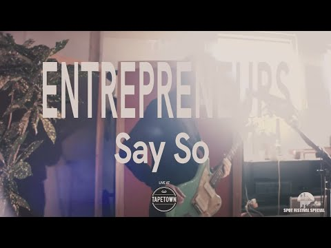 The Entrepreneurs - Say So! [Tapetown Sessions - SPOT2019 Special]