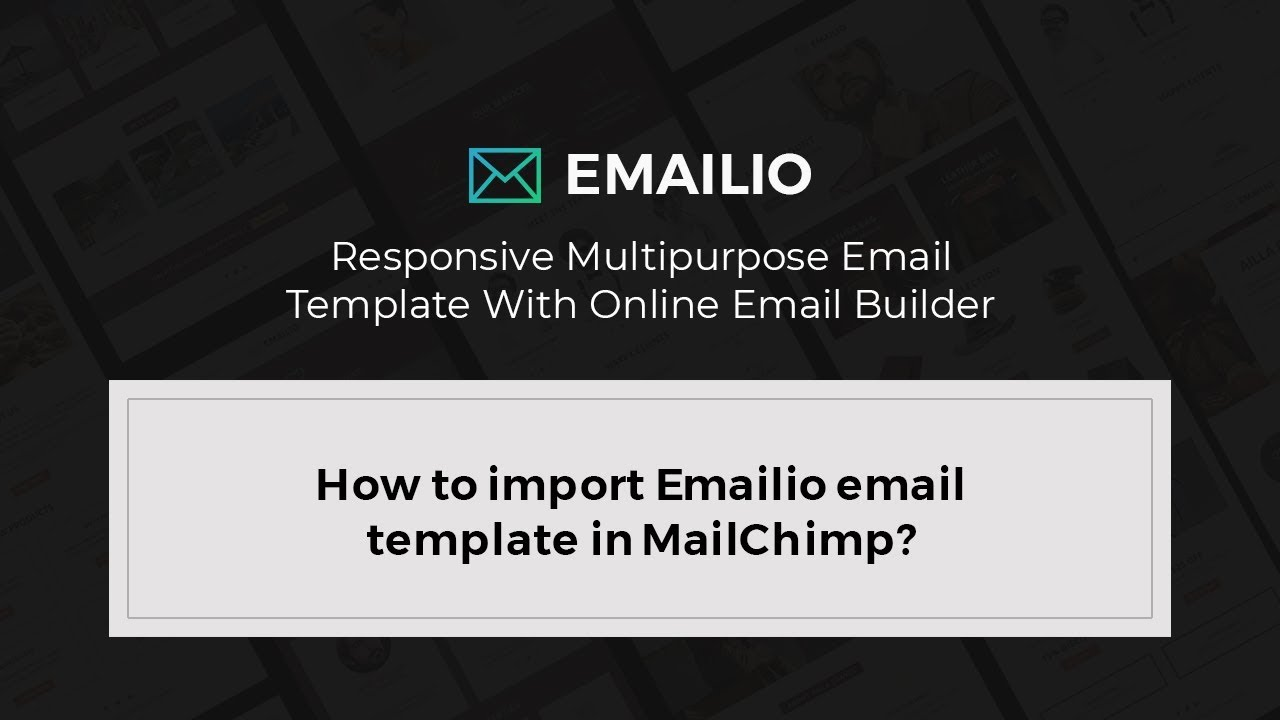 how to import emailio email template in mailchimp youtube. Black Bedroom Furniture Sets. Home Design Ideas