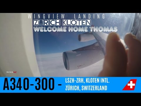 A340 4K Wingview landing at Zürich : Welcome home Thomas!