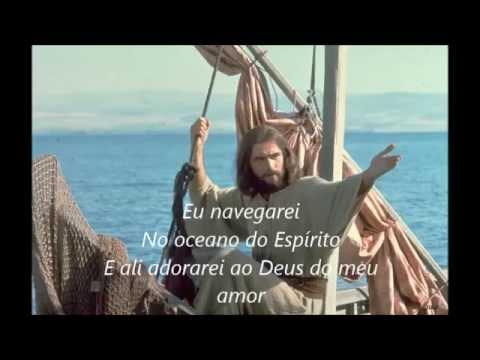 musica gospel eu navegarei no oceano do espirito