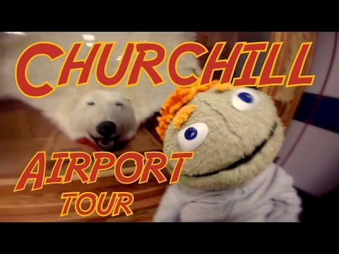 Churchill Manitoba airport tour
