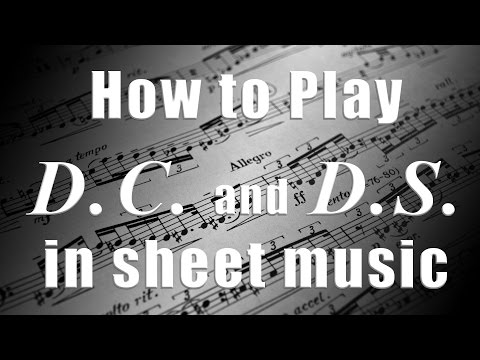 How to Play D.C. and D.S. in Sheet Music - D.C. and D.S. with Repeat Signs