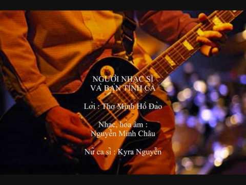 NGƯỜI NHẠC SĨ VÀ BẢN TÌNH CA (Nhạc Nguyễn Minh Châu)