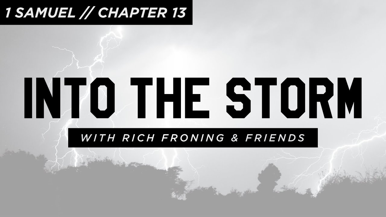 1 Samuel: Chapter 13 // Into the Storm
