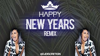 HAPPY NEW YEARS – 2018 DJ Discretion Remix
