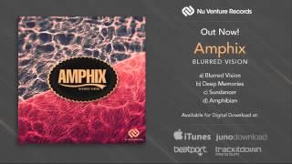 Amphix - Blurred Vision EP Promo Mini Mix [FREE Download]