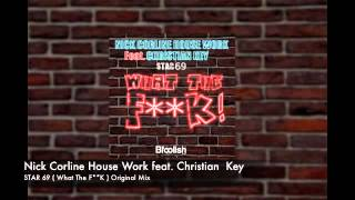 Nick Corline House Work feat. Christian Key - Star 69 ( what the f**k ) Original mix - sample