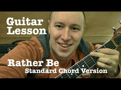 Rather Be ★ Guitar Lesson ★ Standard Chord Version ★ Clean Bandit