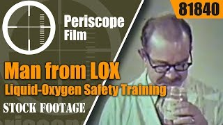 Man from LOX - Liquid-Oxygen Safety Training 81840