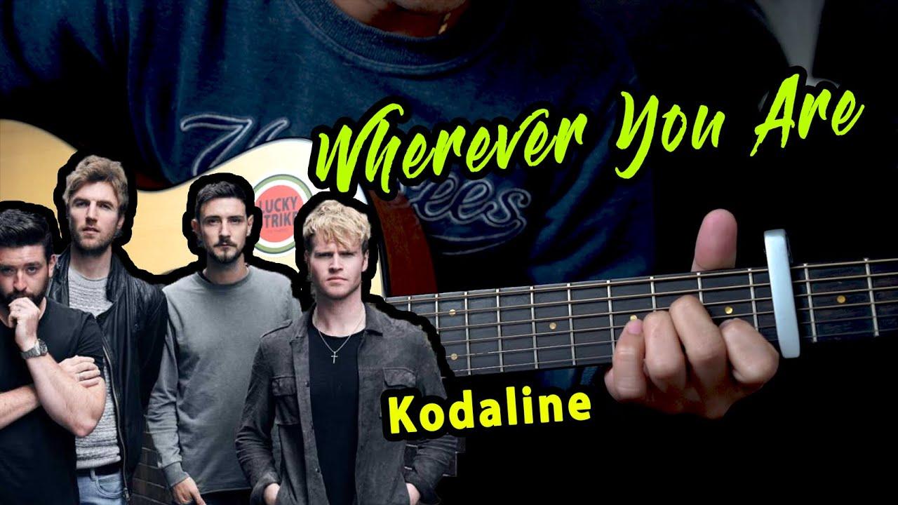 Wherever You Are   Kodaline   Guitar Tutorial   Chords & Lyrics