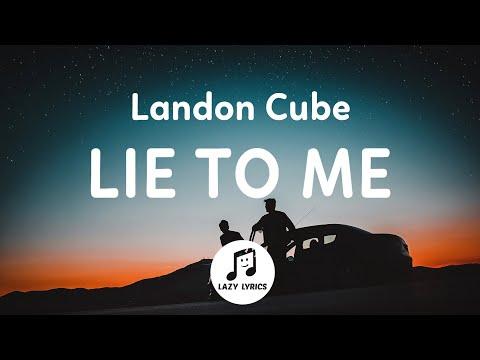 Landon Cube - Lie To Me (Lyrics)