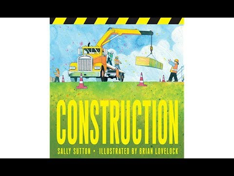 Construction by Sally Sutton~ Story Read Along ~ LET'S READ Childrens Books