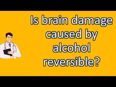 Is brain damage caused by alcohol reversible ? |Most Asked Questions on Health