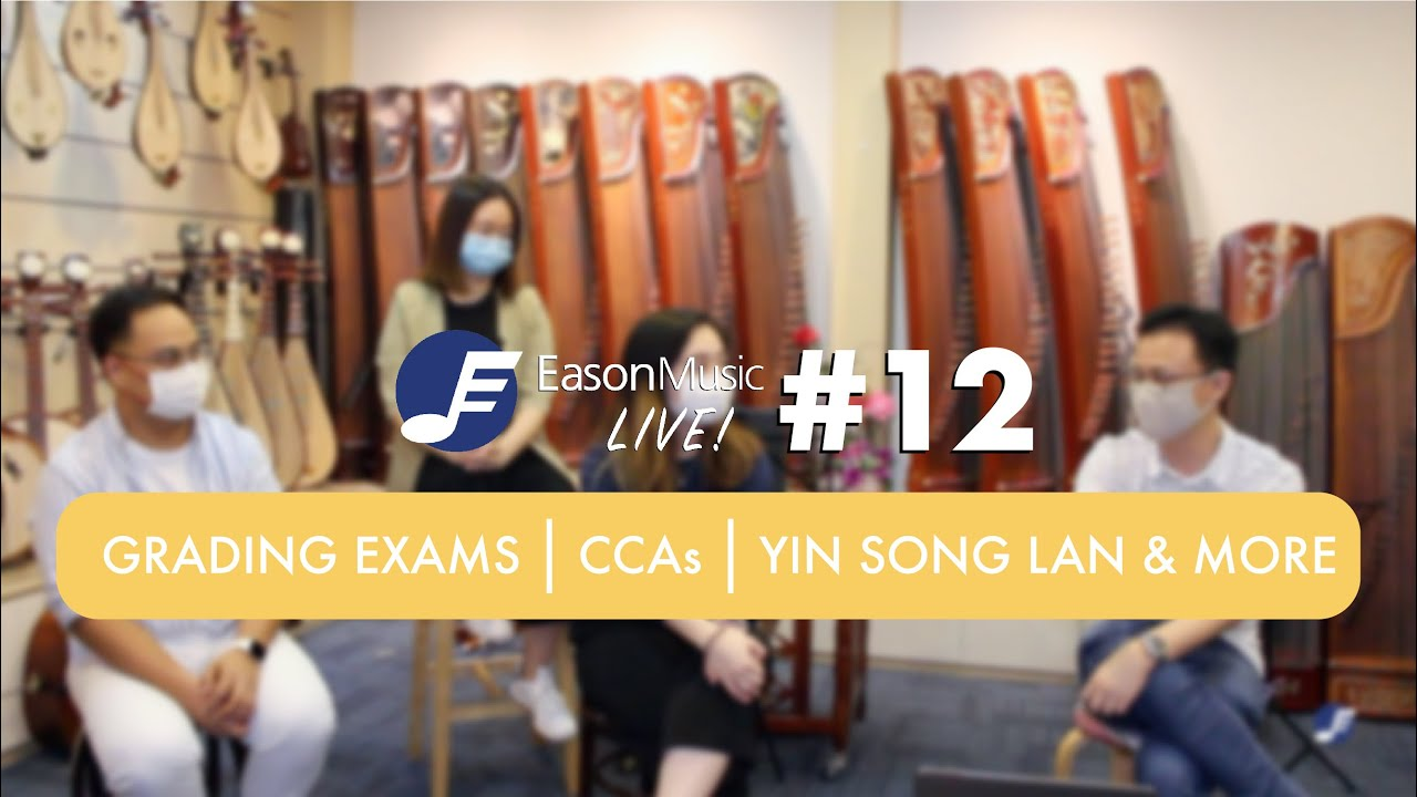Live! Session #12 - Chinese Music Grading Exams, CCA Updates, Yin Song Lan Products and 一剪梅?!