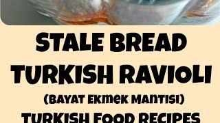 Stale Bread Turkish Ravioli - Bayat Ekmek Mantisi Recipe