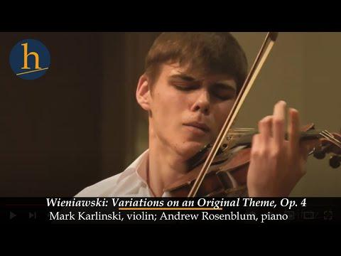 Heifetz 2017: Wieniawski: Variations On An Original Theme, Op. 15 | Mark Karlinski