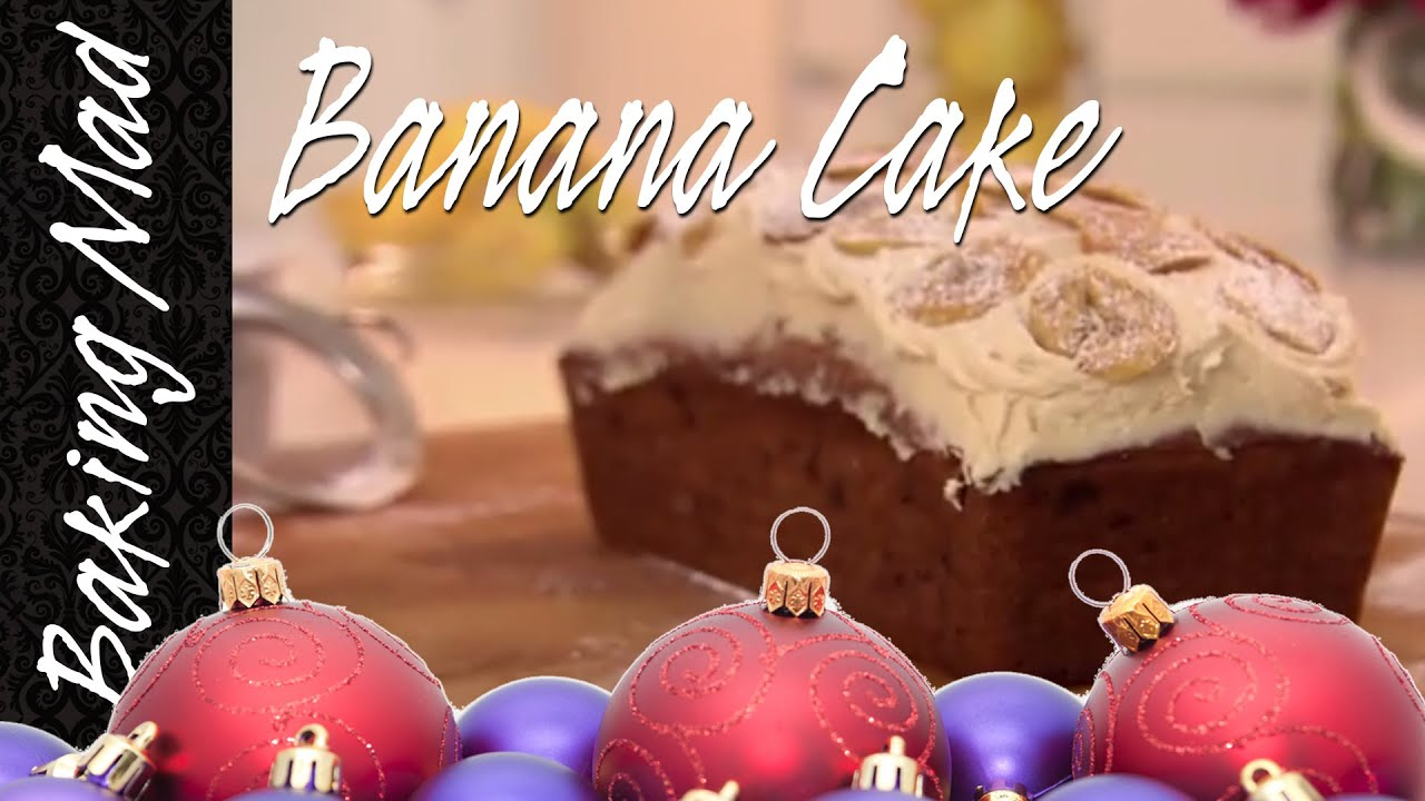 Banana Cake - my 6th bake of Christmas! - YouTube