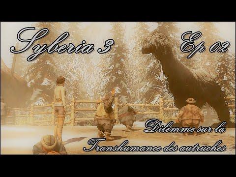Syberia 3 - Dilemme sur la transhumance des autruches - Ep 02