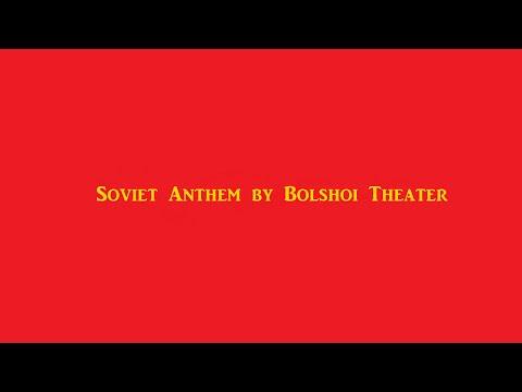 Soviet Anthem by Bolshoi Theater