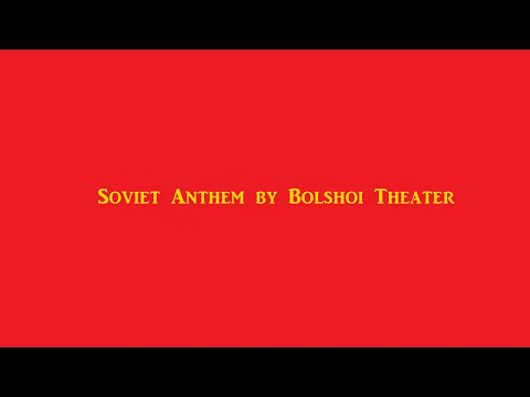 Soviet Anthem by Bolshoi Theater